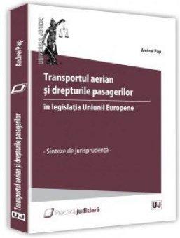 Transportul aerian si drepturile pasagerilor in legislatia Uniunii Europene - Pap