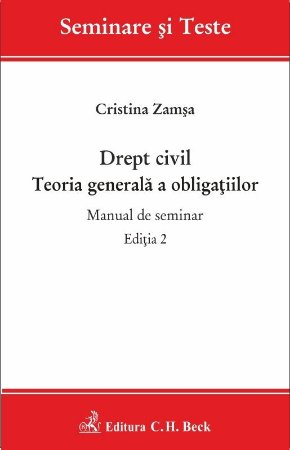 Drept civil. Teoria generala a obligatiilor. Manual de seminar. Editia a 2-a - Zamsa