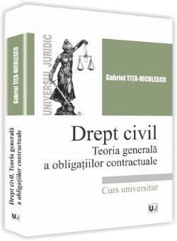Drept civil. Teoria generala a obligatiilor contractuale - Tita-Nicolescu