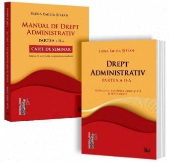 Drept administrativ. Partea a II-a. Manual de drept administrativ. Partea II. Caiet de seminar - Emilia Stefan