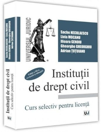 Institutii de drept civil. Curs selectiv pentru licenta. Editia a 3-a - Sache Neculaescu