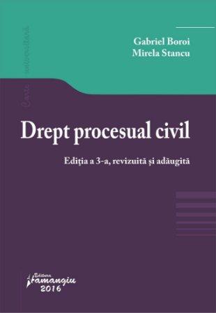 Drept procesual civil. Editia a 3-a  2016_Boroi,Stancu