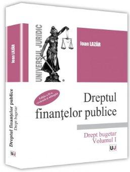 Dreptul finantelor publice Volumul I - Lazar