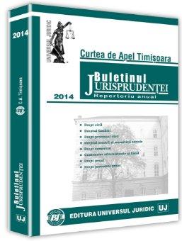Buletinul Jurisprudentei Curtea de Apel Timisoara 2014