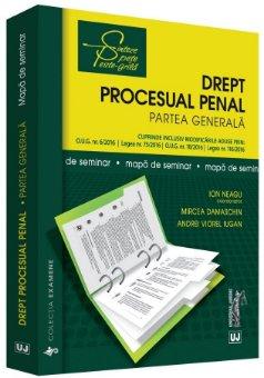 Drept procesual penal. Partea generala. Mapa de seminar- Neagu, Damaschin, Iugan