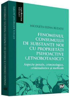 """Fenomenul consumului de substante noi cu proprietati psihoactive (""""etnobotanice"""") - Buzatu"""