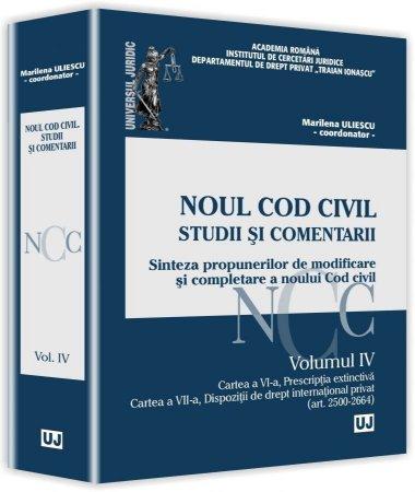 Noul Cod Civil. Studii si comentarii - Volumul IV - Uliescu