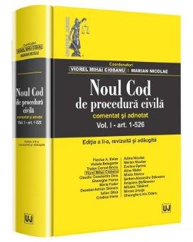 Noul cod de procedura civila - comentat si adnotat - Vol. I ed a2-a - Ciobanu, Nicolae