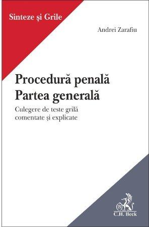 Procedura penala Partea generala Culegere de teste grila comentate si explicate - Zarafiu