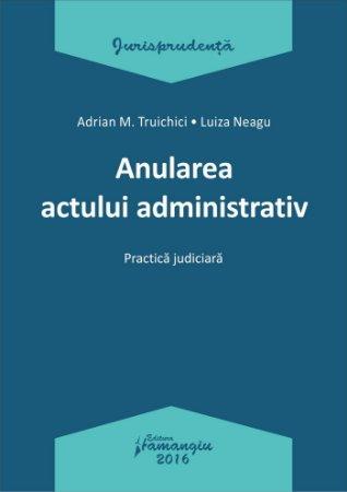Anularea actului administrativ - Neagu, Truichici