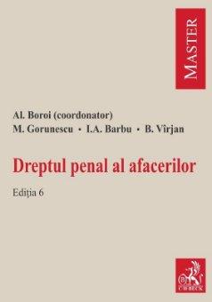 Dreptul penal al afacerilor ed a 6-a - Boroi, Gorunescu, Barbu, Virjan