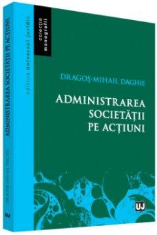 Administrarea societatii pe actiuni - Daghie