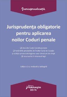 Jurisprudenta obligatorie pentru aplicarea noilor Coduri penale
