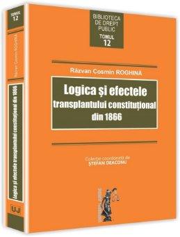 Logica si efectele transplantului constitutional din 1866 - Roghina