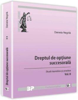 Dreptul de optiune succesorala Vol. II - Negrila