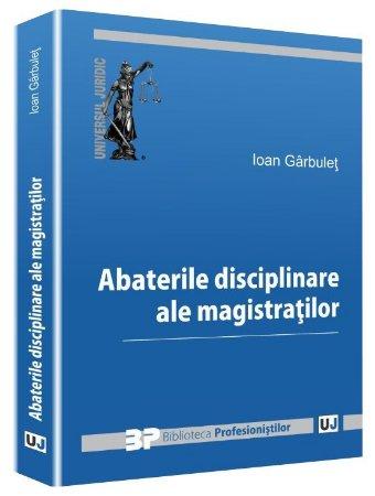 Abaterile disciplinare ale magistratilor - Garbulet