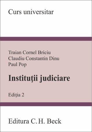 Institutii judiciare. Editia a 2-a - Briciu, Dinu, Pop