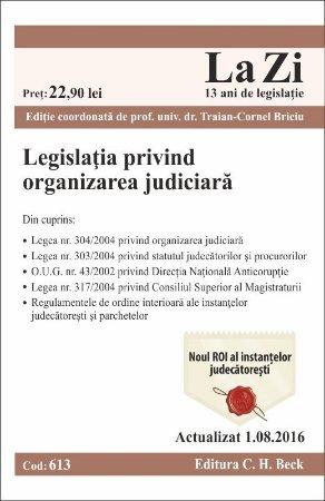 Legislatia privind organizarea judiciara Actualizat la 1 august 2016 - Briciu