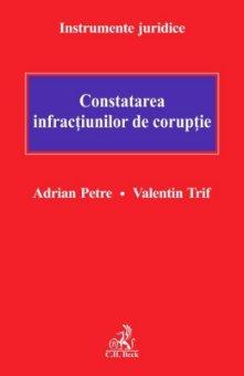 Constatarea infractiunilor de coruptie - Petre, Trif