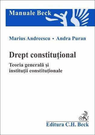 Drept constitutional. Teoria generala si institutii constitutionale - Andreescu, Puran