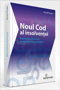 Noul Cod al insolventei adnotat cu doctrina, jurisprudenta si explicatii - Terzea