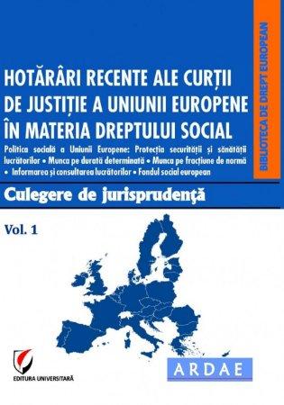 Hotarari recente ale CJUE in materia dreptului social. Culegere de jurisprudenta. Vol. 1