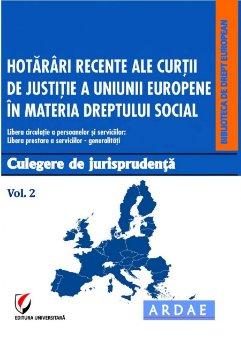 Hotarari recente ale CJUE in materia dreptului social. Culegere de jurisprudenta. Vol. 2