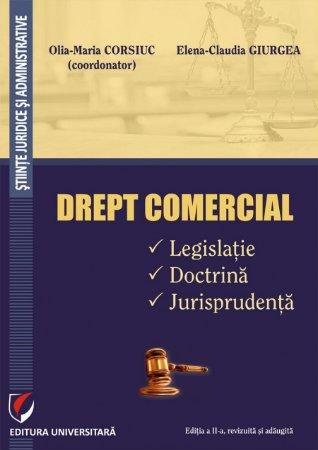 Drept comercial. Legislatie. Doctrina. Jurisprudenta - Corsiuc, Giurgea