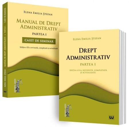 Curs de drept administrativ. Manual de drept administrativ (curs+caiet de seminar). Partea I - Emilia Stefan