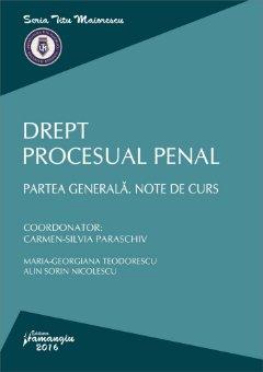 Drept procesual penal. Partea generala. Note de curs - Paraschiv