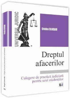 Dreptul afacerilor Culegere de practica judiciara -Cristina Cojocaru