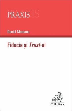 Fiducia si Trust-ul - Daniel Moreanu