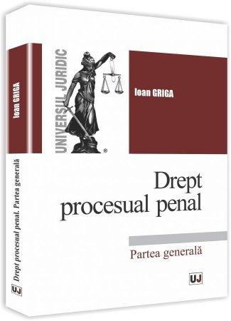 Drept procesual penal-Partea generala - Griga
