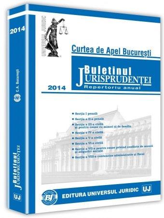 Curtea de Apel Bucuresti - Buletinul Jurisprudentei - Repertoriul anual 2014