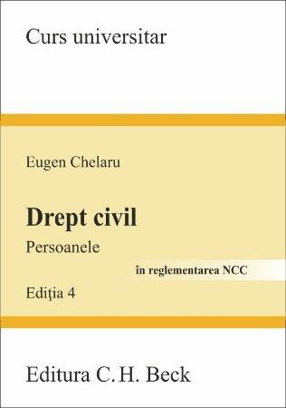 Drept civil. Persoanele - editia a 4-a - Eugen Chelaru