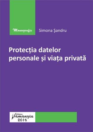 Protectia datelor personale si viata privata - Sandru