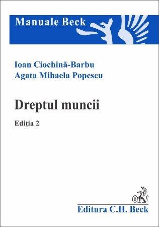 Dreptul muncii. Editia a 2-a - Ciochina-Barbu, Popescu