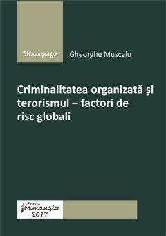 Criminalitatea organizata si terorismul – Muscalu