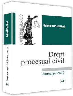 Drept procesual civil. Partea generala - Nasui