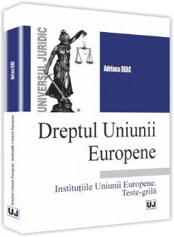 Dreptul Uniunii Europene, Institutiile Uniunii Europene, Teste-grila - Deac
