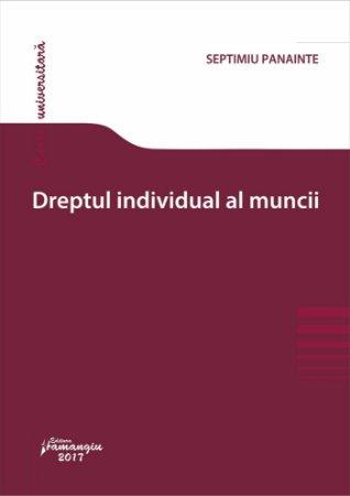 Dreptul individual al muncii -Septimiu Panainte