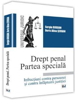 Drept penal Partea speciala - Sergiu Bogdan, Doris Alina Serban