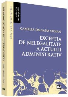 Exceptia de nelegalitate a actului admnistrativ - Stoian
