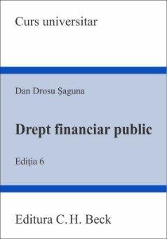 Drept financiar public. Editia a 6-a - Saguna