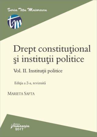 Drept constitutional si institutii politice. Vol. II. Institutii politice editia 2_Safta