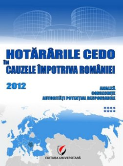 Hotararile CEDO in cauzele impotriva Romaniei - 2012