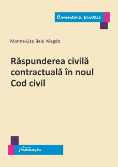 Raspunderea civila contractuala in noul Cod civil - Belu-Magdo