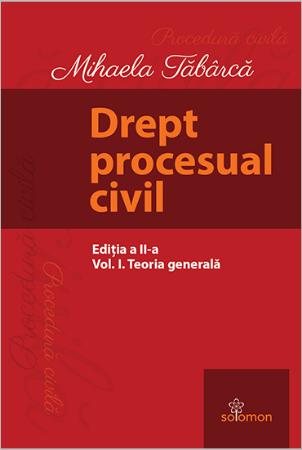 Drept procesual civil. Vol. I - Teoria generala. Editia a 2-a - Tabarca