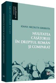 Nulitatea casatoriei in dreptul roman si comparat - Gheberta