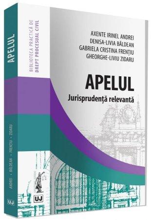 Apelul. Jurisprudenta relevanta - Andrei, Baldean, Frentiu, Zidaru